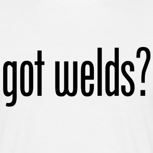 Got Welds? - Men's T-Shirt