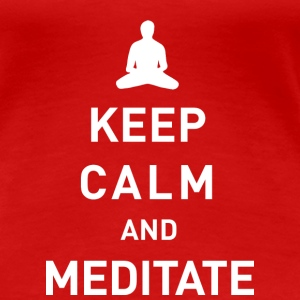 Keep calm and meditate - Frauen Premium T-Shirt