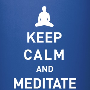 Keep calm and meditate  - Tasse einfarbig