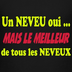 Un neveu oui ... T-shirts - Teenager premium T-shirt