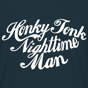Honky Tonk Nightime Man - Männer T-Shirt