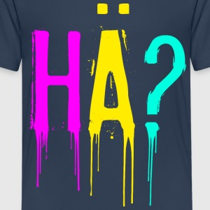 HÄ? Kindershirt T-Shirts - Teenager Premium T-Shirt