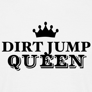dirt jump queen - Men's T-Shirt