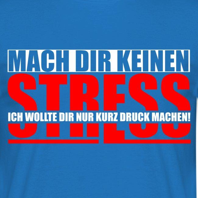 Mach Dir keinen Stress
