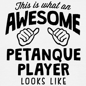 awesome petanque player looks like - Men's T-Shirt