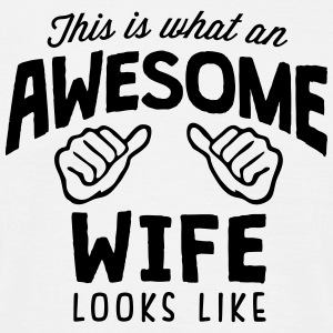 awesome wife looks like - Men's T-Shirt