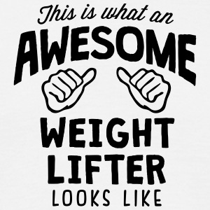 awesome weight lifter looks like - Men's T-Shirt