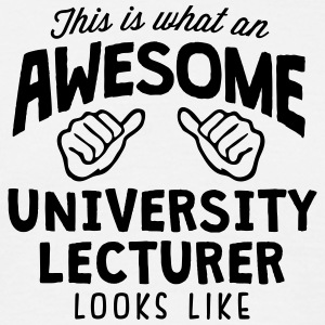 awesome university lecturer looks like - Men's T-Shirt
