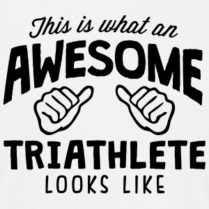 awesome triathlete looks like - Men's T-Shirt