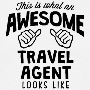 awesome travel agent looks like - Men's T-Shirt