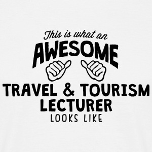 awesome travel  tourism lecturer looks l - Men's T-Shirt