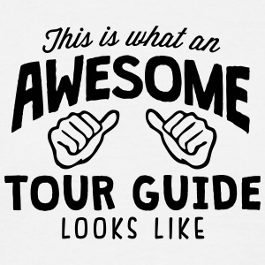 awesome tour guide looks like - Men's T-Shirt