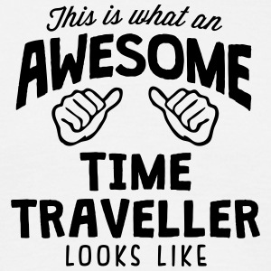 awesome time traveller looks like - Men's T-Shirt
