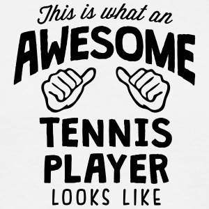 awesome tennis player looks like - Men's T-Shirt