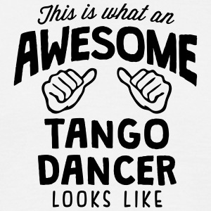 awesome tango dancer looks like - Men's T-Shirt