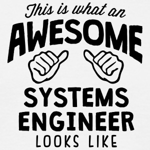 awesome systems engineer looks like - Men's T-Shirt