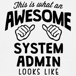 awesome system admin looks like - Men's T-Shirt