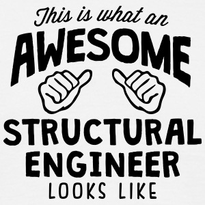 awesome structural engineer looks like - Men's T-Shirt