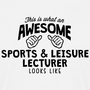 awesome sports  leisure lecturer looks l - Men's T-Shirt