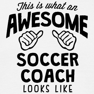 awesome soccer coach looks like - Men's T-Shirt