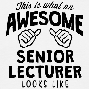 awesome senior lecturer looks like - Men's T-Shirt