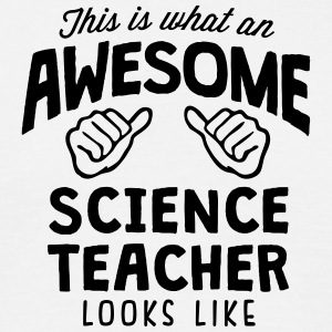 awesome science teacher looks like - Men's T-Shirt