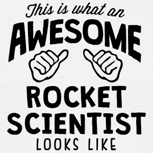 awesome rocket scientist looks like - Men's T-Shirt