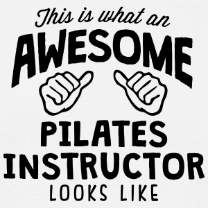 awesome pilates instructor looks like - Men's T-Shirt