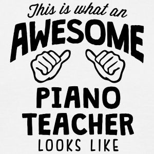 awesome piano teacher looks like - Men's T-Shirt