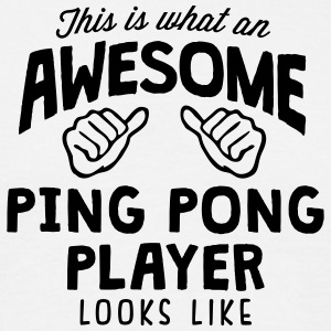 awesome ping pong player looks like - Men's T-Shirt