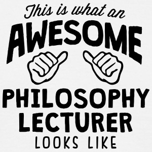 awesome philosophy lecturer looks like - Men's T-Shirt