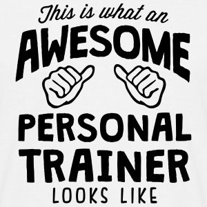 awesome personal trainer looks like - Men's T-Shirt
