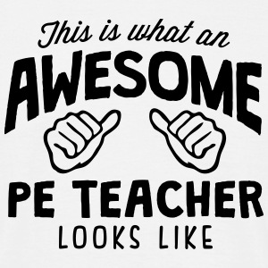 awesome pe teacher looks like - Men's T-Shirt