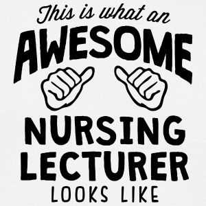 awesome nursing lecturer looks like - Men's T-Shirt