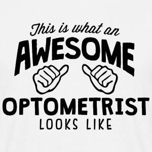 awesome optometrist looks like - Men's T-Shirt