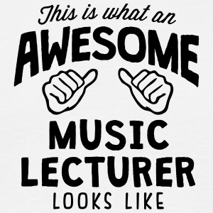 awesome music lecturer looks like - Men's T-Shirt