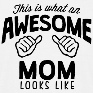 awesome mom looks like - Men's T-Shirt