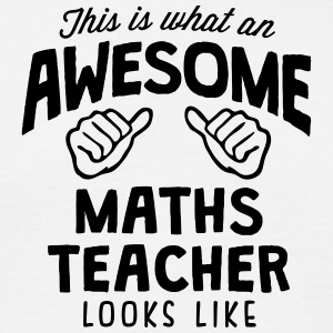 awesome maths teacher looks like - Men's T-Shirt