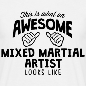 awesome mixed martial artist looks like - Men's T-Shirt
