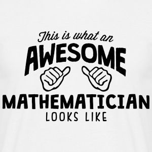 awesome mathematician looks like - Men's T-Shirt
