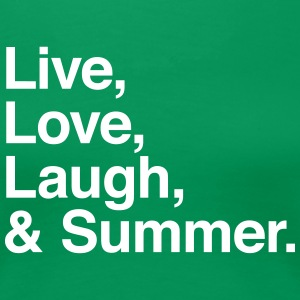 Live Love Laugh and Summer T-Shirts - Women's Premium T-Shirt