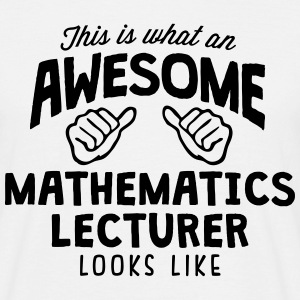awesome mathematics lecturer looks like - Men's T-Shirt