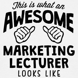 awesome marketing lecturer looks like - Men's T-Shirt