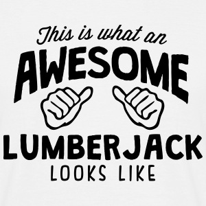 awesome lumberjack looks like - Men's T-Shirt