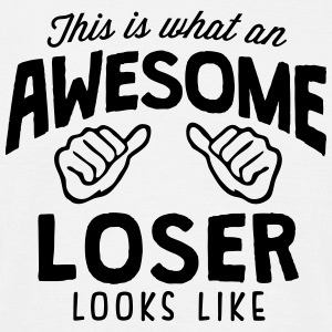 awesome loser looks like - Men's T-Shirt