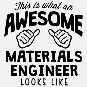 awesome materials engineer looks like - Men's T-Shirt
