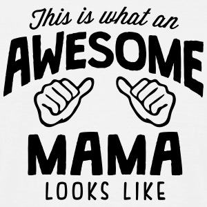 awesome mama looks like - Men's T-Shirt