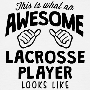 awesome lacrosse player looks like - Men's T-Shirt