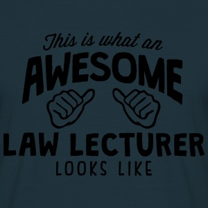awesome law lecturer looks like - Men's T-Shirt