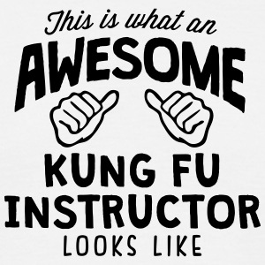 awesome kung fu instructor looks like - Men's T-Shirt